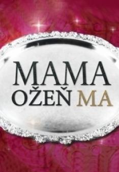 Mama, ožeň ma! (4)